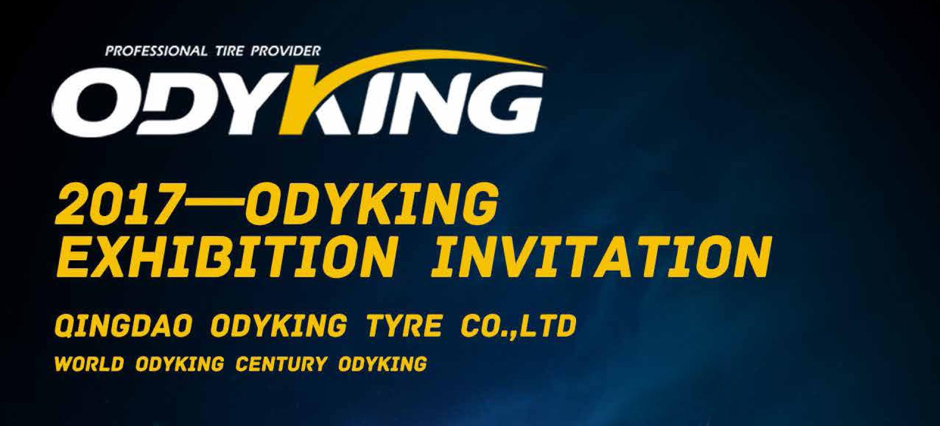 WELCOME TO VISIT ODYKING TYRE EXHIBITION in 2017